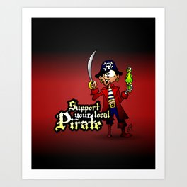 Support your local Pirate Art Print