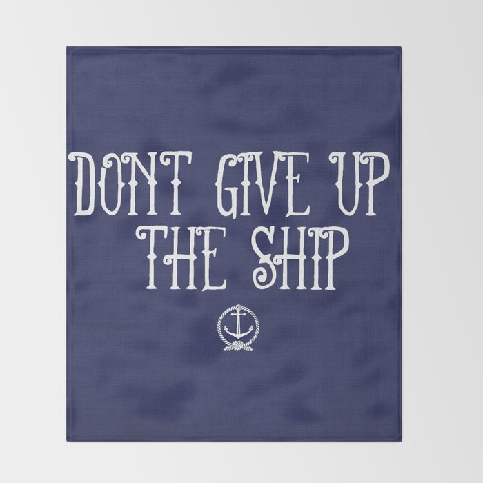 DON'T GIVE UP THE SHIP Throw Blanket