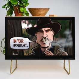 I'm Your Huckleberry (Tombstone) Credenza