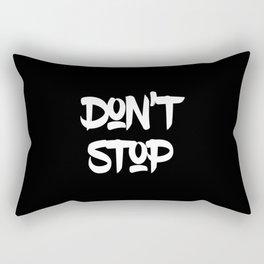 Modern minimalist typography - Don't stop Rectangular Pillow