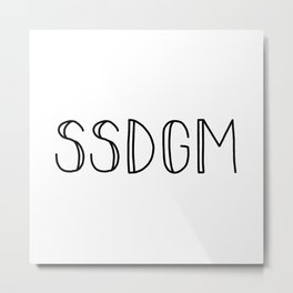 SSDGM black text on white Metal Print