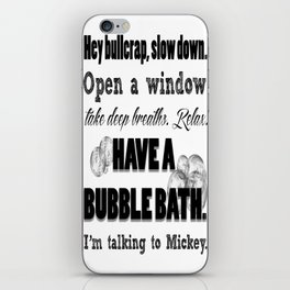 Have a bubble bath. iPhone Skin