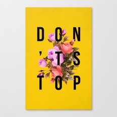 Don't Stop Flower Poster Canvas Print