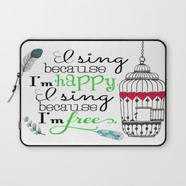 I Sing Because I'm Happy - color Laptop Sleeve