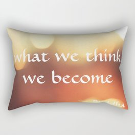 Buddha Quote - What We Think We Become - Bokeh Rectangular Pillow