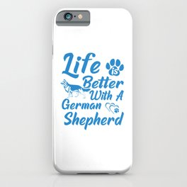 Life Is Better With A German Shepherd wb iPhone Case