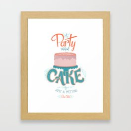 A Party without Cake is Just a Meeting Julia Child Lettered Quote Framed Art Print