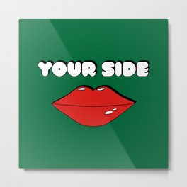 Your Side Metal Print