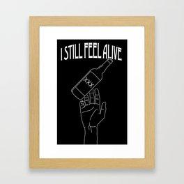 I Still Feel Alive Framed Art Print