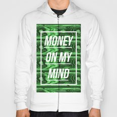 Money On My Mind Hoody