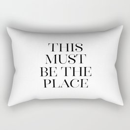 This Must Be The Place, Black And White, Wall Art, Bedroom Print Rectangular Pillow