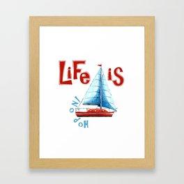 Life is ... Hop on! Framed Art Print
