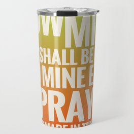 WHEN I KNEEL Travel Mug