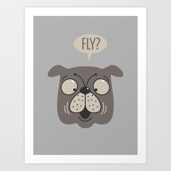 FLY? Art Print
