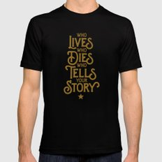 Who LIVES, who DIES, who TELLS your STORY - Hamilton Mens Fitted Tee Black MEDIUM