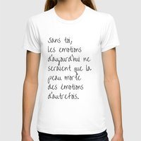amelie T-shirts featuring Without you, today's emotions.. quote from Amelie by Mallory Welch