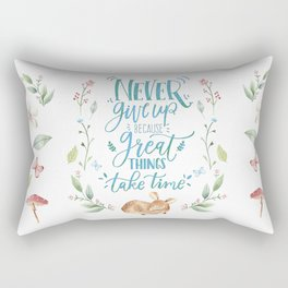 Never Give Up Because Great Things Take Time Rectangular Pillow