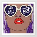 Teach Girls To Be Somebodies Not Somebody's by phaedrapeer