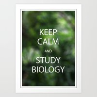 biology Art Prints featuring Keep Calm and Study Biology by Idle Amusement