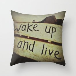 Wake Up and Live Throw Pillow