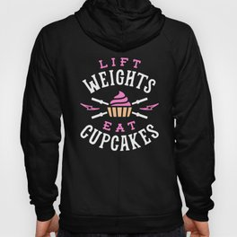 Lift Weights Eat Cupcakes Hoody