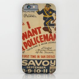 Vintage American WPA Poster - 'I Want a Policeman' at the Savoy Theatre, San Diego (1938) iPhone Case