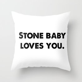 Stone Baby Love You (more) Throw Pillow