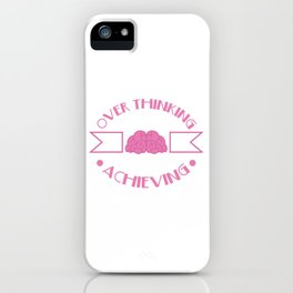 Funny Overthink Tshirt Design Overthinking And Underachieving iPhone Case