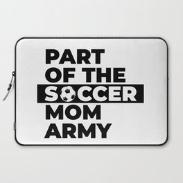 Funny Part of the soccer mom army gift idea Laptop Sleeve