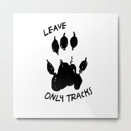 Leave Only Tracks Metal Print