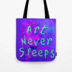 Art Never Sleeps Tote Bag