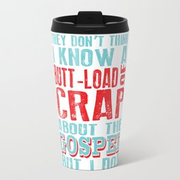 butt load of crap about the gospel.. funny nacho libre quote Travel Mug