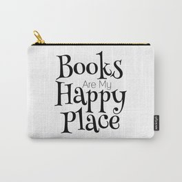 Books Are My Happy Place Carry-All Pouch