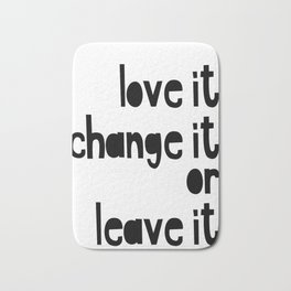Love or leave best advice ever Bath Mat