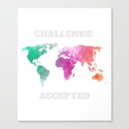 Challenge Accepted  Travel Map Gift Canvas Print