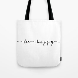 be happy, ink hand lettering Tote Bag