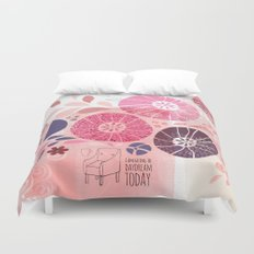 I Am Going To Daydream Today Duvet Cover