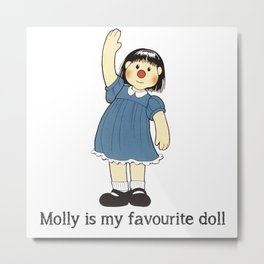 Molly Is My Favourite Doll - The Big Comfy Couch Metal Print