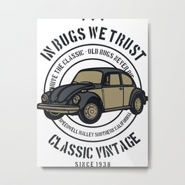 in bugs we trust Metal Print