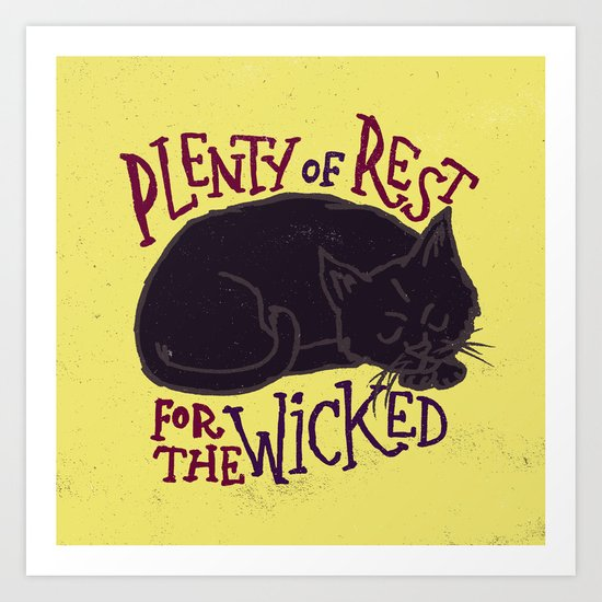 Rest for the Wicked Art Print