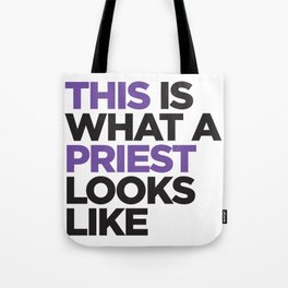 THIS is what a PRIEST looks like Tote Bag