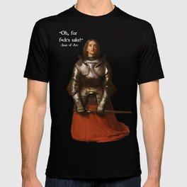 Oh, for f*ck's Sake!-  Joan of Arc Fake Quotation T-shirt