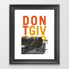 don't give up Framed Art Print