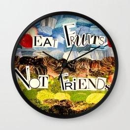 Eat Fruits Not Friends! Wall Clock
