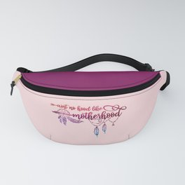 Ain't No Hood Like Motherhood, Funny, Mom, Quote Fanny Pack