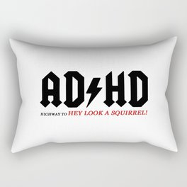 AD-HD Highway to Hey Look A Squirrel Rectangular Pillow