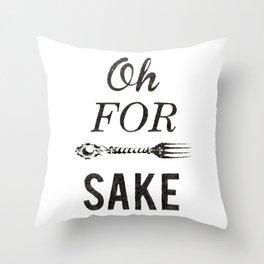Oh For Fork Sake! Throw Pillow