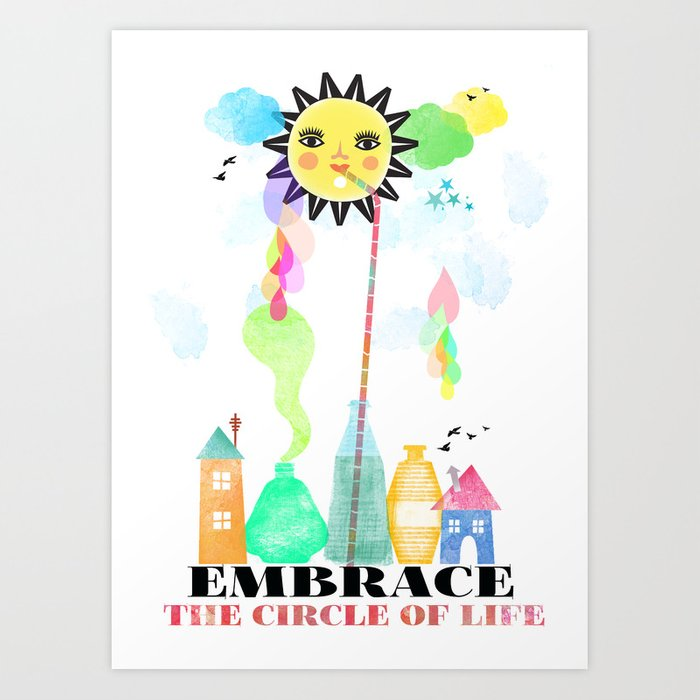 Embrace the circle of life Art Print