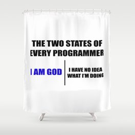 The two states of every programmer Shower Curtain