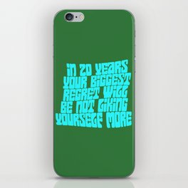 In 20 Years Your Biggest Regret Will Be Not Liking Yourself More iPhone Skin